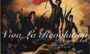 "Viva La Revolution ""Dragon Ashが求めた革命"""